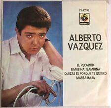 """ALBERTO VAZQUEZ EL PECADOR / QUIZAS ES PORQUE TE QUIERO MEXICAN 7"""" EP PS"""