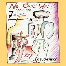 No Cakewalk Thru the Zodiac This by Jak Buchinsky (2011, Paperback)