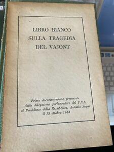LIBRO BIANCO SULLA TRAGEDIA DEL VAJONT - 1963
