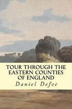 Tour Through the Eastern Counties of England by Daniel Defoe (2014, Paperback)