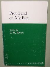 J.W. RIVERS Proud and on My Feet 1982 SIGNED FE Debut Book of Poems, Poetry