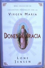 Dones De Gracia: Una Coleccion De Encuentros Personales Con LA Virgen Maria (Sp