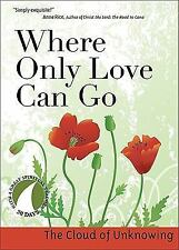 Where Only Love Can Go: 30 Days With a Great Spiritual Teacher