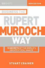Big Shots: 10 Secrets of the World's Greatest Deal Maker - Business the Rupert …