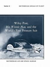 Wiley Post, His Winnie Mae, and the World's First Pressure Suit by...