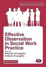 Effective Observation in Social Work Practice (Transforming Social Work Practice