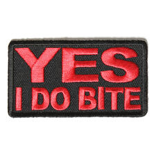 Embroidered Yes I Do Bite Sew or Iron on Patch Biker Patch