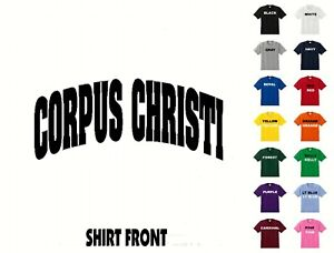 City Of Corpus Christi College Letters T-Shirt #377 - Free Shipping