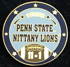PENN STATE NITTANY LIONS 1985 11 - 1 SEASON RECORD  WILLABEE & WARD SERIES PIN