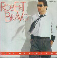 """7"""" Robert Bravo/Love Me Like I Do (D)"""