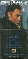 CD 2 TITRES - JOHNNY HALLYDAY : DANS UN AN OU UN JOUR ( NEUF EMBALLE )