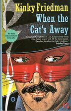 When The Cat's Away by Kinky Friedman (2000, Paperback)