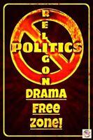 NO RELIGON NO POLITICS ZONE! NO POLITICAL DISCUSSION! Funny Man Cave Sign