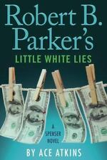 Robert B. Parker's Little White Lies (Spenser)-ExLibrary