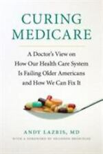 The Culture and Politics of Health Care Work: Curing Medicare : A Doctor's...