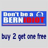 Anti Bernie Sanders 2020 Funny - Idiot BernIdiot Socialism - Bumper Sticker