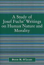 A Study of Joseph Fuch's Writings on Human Nature and Morality, O'Leary, David M