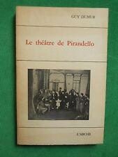 LE THEATRE DE PIRANDELLO GUY DUMUR  1967 L'ARCHE THEATRE ITALIE
