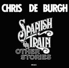 Chris De Burgh - Spanish Train And Other Stories (NEW CD)