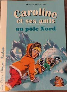 Caroline et ses amis au Pôle Nord de Probst, Pierre | Livre | état bon
