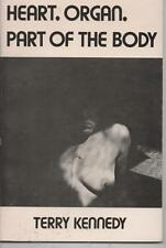 31 poems HEART, ORGAN, PART OF THE BODY by T.Kennedy thin paperback 1981 first