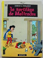 Johan et Pirlouit Le Sortilège de Maltrochu PEYO éd Dupuis 1973 2è éd