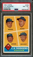 1960 Topps BB Card #463 Los Angeles Dodgers COACHES PSA NM-MT 8 !!!