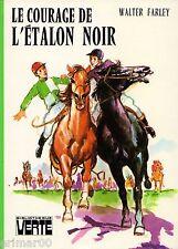 Le courage de l'Etalon Noir / Walter FARLEY // Bibliothèque Verte