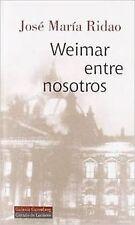 Weimar entre nosotros. NUEVO. Nacional URGENTE/Internac. económico. LITERATURA C