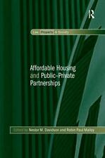 Affordable Housing and Public-Private Partnerships (Law, Property and Society)