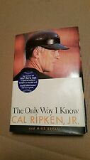 The Only Way I Know SIGNED by Cal Ripken Jr