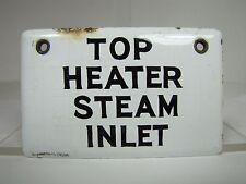old Top Heater Steam Inlet porcelain enamel industrial info safety sign