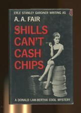 Shills Can't Cash Chips by A. A. Fair; Erle Stanley Gardner  (First Edition)