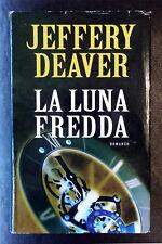Jeffery Deaver, La luna fredda, Ed. MondoLibri, 2006