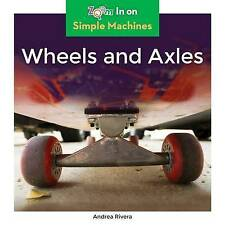 Wheels and Axles by Rivera, Andrea -Hcover