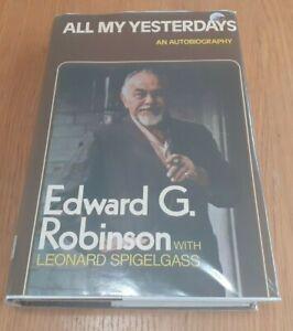 All My Yesterdays by Leonard Spigelgass, Edward G. Robinson (Hardcover, 1974)