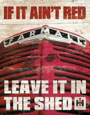 Farmall If It Ain't Red Leave It In The Shed TIN SIGN International Harvester