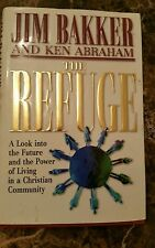 The Refuge  The Joy of Christian Community in a Torn-Apart World by Jim Bakker