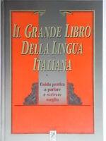 Il grande libro della lingua italiana Motta parlare scrivere meglio linguistica