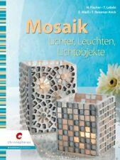 Mosaik * Lichter, Leuchten, Lichtobjekte * Christophorus Verlag
