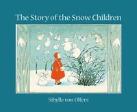 The Story of the Snow Children by Olfers, Sibylle Von, NEW Book, FREE & FAST Del