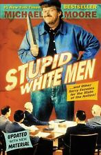 Stupid White Men: ...And Other Sorry Excuses for the State of the Nation!, Moore
