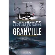 L'incroyable Raid Allemand Sur Granville Normandie Mars 1945 Heimdal