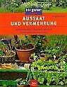 Aussaat und Vermehrung. Sommerblumen. Stauden. Gehölze. ... | Buch | Zustand gut
