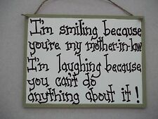 Mother in law sign gift I'm smiling because Handcrafted Country family hand made