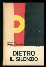 VENTUROLI MARCELLO DIETRO IL SILENZIO RIZZOLI 1968 I° EDIZ. LA SCALA