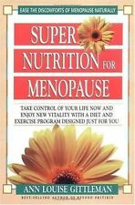 Super Nutrition for Menopause: Take Control of Your Life Now and Enjoy New Vita