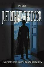 Just Behind the Door: Communicating with Our Loved Ones Who Have Passed on by Ma