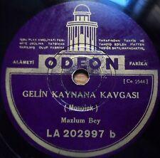 turkish 78 RPM-mazlum bey-gelin kaynana kavgasi- odeon turkey 1940's LA202997