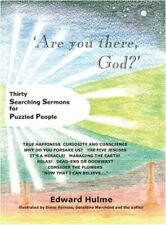 Are You There, God?: Thirty Searching Sermons for Puzzled People By Edward Hulm